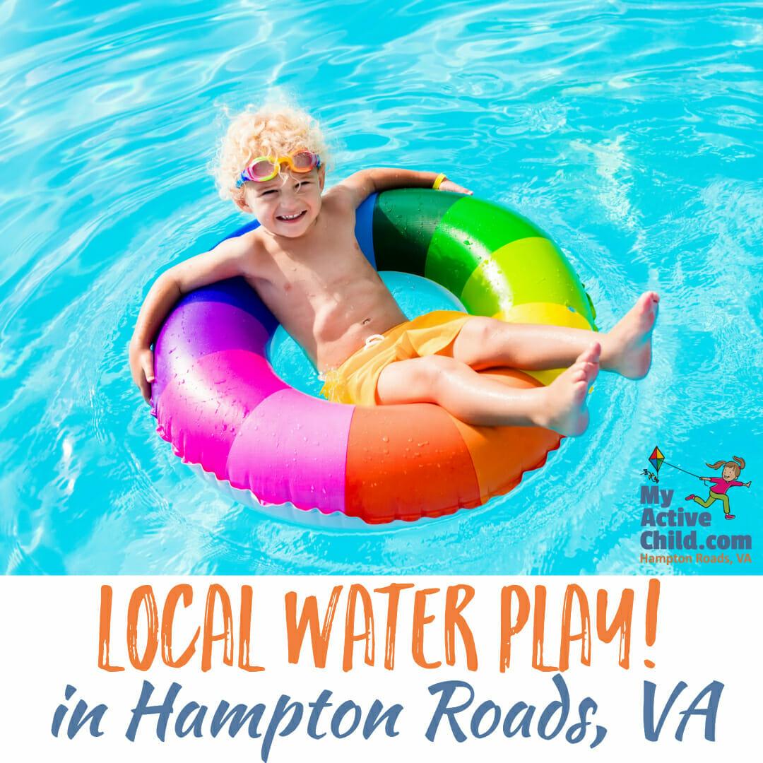 Local Water Play for Kids in Hampton Roads, VA