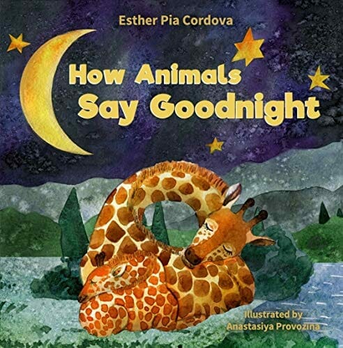 How Animals Say Goodnight- A Sweet Going to Bed Book about Animal Sleep Habits